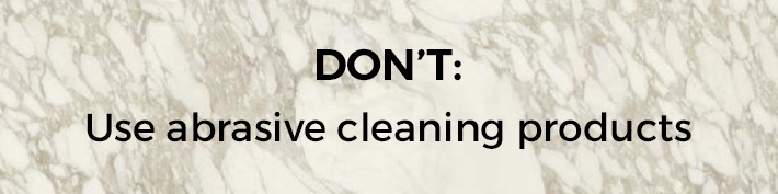 Don't-use-abrasive-cleaning-products